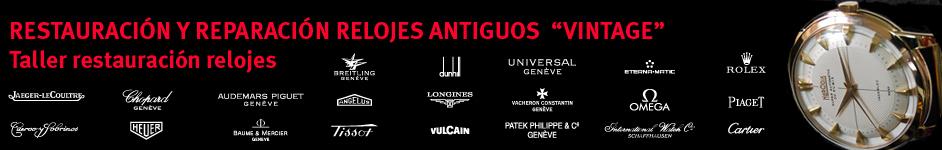 RELOJERO, RESTAURACIÓN, REPARACIÓN, RELOJES,  ARREGLAR RELOJ. RESTAURAR REPARAR ESFERA RELOJ BARCELONA. SERVICIO TÉCNICO RELOJERÍA - Omega-Rolex-Jaeger-Patek Philippe-Cartier-Longines-Heuer-Universal-Vacheron-Breitling-Tissot-Hublot-IWC